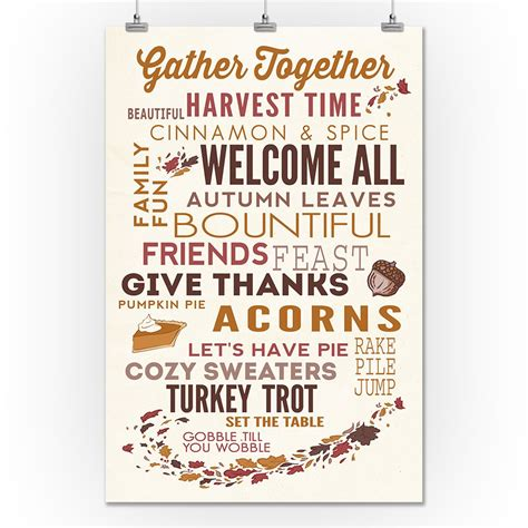 Having creative office décor brings the creative side of employees on the surface and they are able to you can choose from a wide variety of wall décor ideas for your office, depending upon the space you dinner time is that one time when everyone gathers around and spends some time together. Gather Together - Thanksgiving Typography - Lantern Press Artwork (24x36 Giclee Gallery Print ...