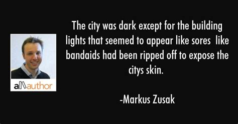 The City Was Dark Except For The Building Quote