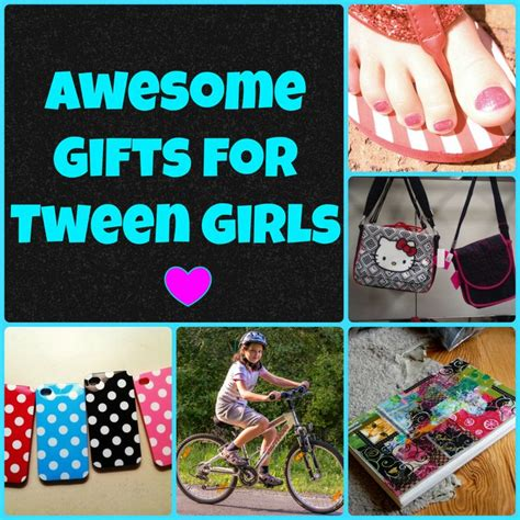 gifts  tween girls ages   tween gifts tween