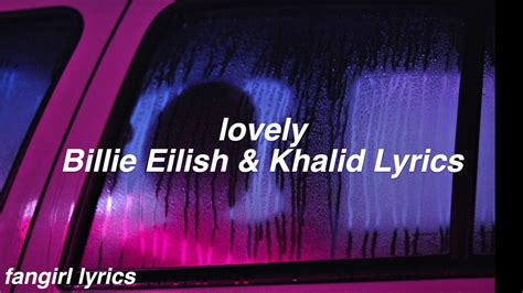 Lovely || Billie Eilish & Khalid Lyrics Chords