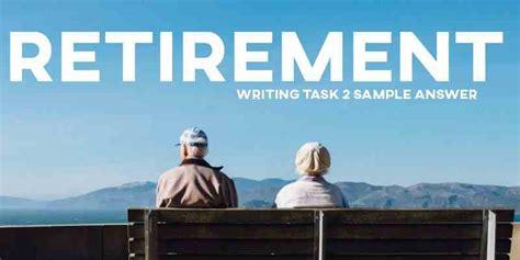 ielts writing task  sample answer essay retirement real  ielts testsexams    ielts