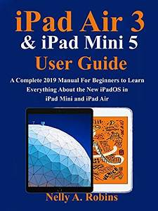 Ipad Air 3  U0026 Ipad Mini 5 User Guide  A Complete 2019