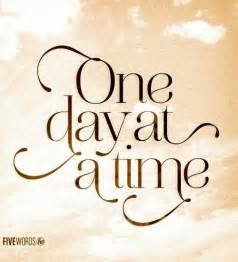One-day at a Time Quotes and Images