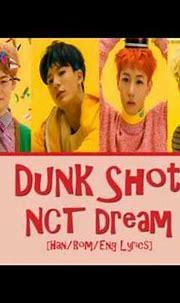 Lirik Lagu NCT (Proses) - NCT DREAM - Dunk Shot (덩크슛 ...