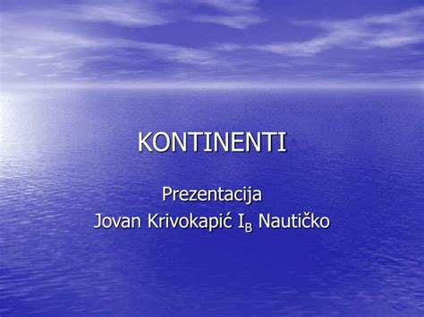 PPT - KONTINENTI PowerPoint Presentation, free download ...