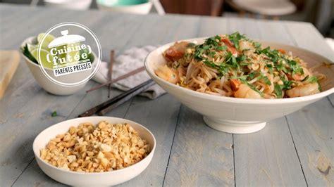 cuisine tv com recette pad thaï rapide cuisine futée parents pressés zone vidéo télé québec