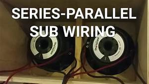 How To Wire Subs     Dual Coil Series Parallel Wiring