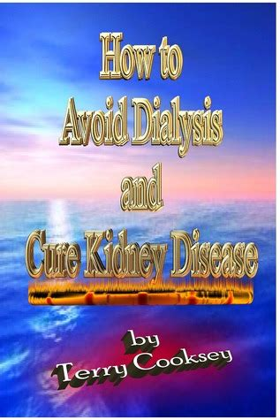 avoid dialysis  cure kidney disease  terry cooksey