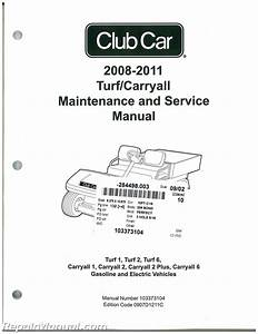 2008 2011 club car turf carryall turf 1 turf 2 turf 6 With autowiringmanuals wiring diagram and car owners manual autos weblog