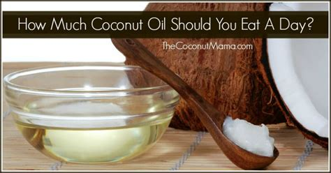 How Much Coconut Oil Should You Eat A Day?  The Coconut Mama