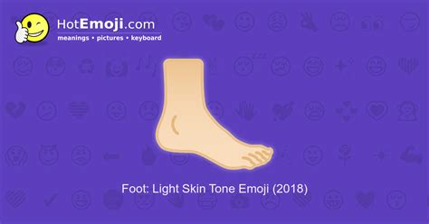 Define Light Footed by Foot Emoji With Light Skin Tone Meaning With Pictures