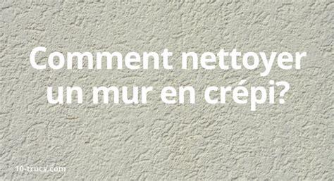 Nettoyer Un Mur En Crépi, 10 Trucs Nettoyage Pratiques