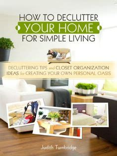 how to declutter your home fast 1000 images about declutter on pinterest clutter declutter your home and simple living