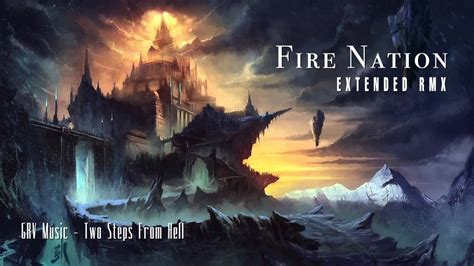 Fire Nation (Extended RMX) ~ GRV Music & Two Steps From ...