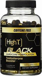 High T Black Caffeine Free  Testosterone Booster Pre Workout Hardcore Formulation