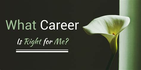What Career Is Right For Me?