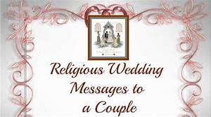 Religious wedding messages to a couple for Wedding cards messages religious