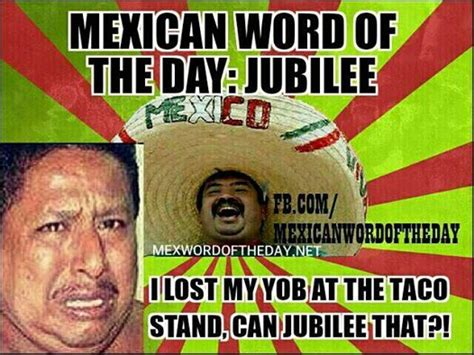 Mexican Meme Jokes - 105 best images about mexican word of the day on pinterest pizza mexican words and funny