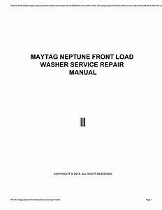 Maytag Neptune Front Load Washer Service Repair Manual By