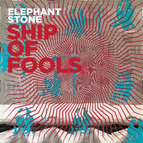 Ship Of Fools Lyrics by Elephant Stone Ship Of Fools