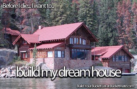 build my house before i die i will build my house