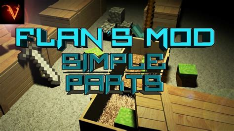 Flan's Simple Parts Pack Mod 1.12.2/1.7.10