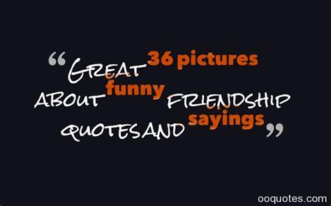 funny quotes  friendship  quotesgram