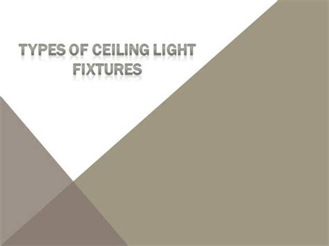 different types of ceiling light fixtures authorstream
