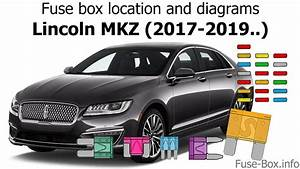 Fuse Box Location And Diagrams  Lincoln Mkz  2017