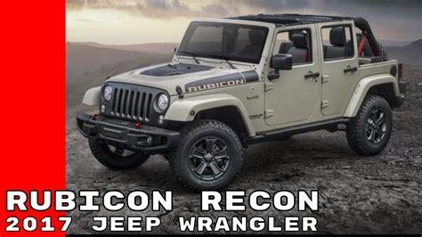 jeep rubicon 2017 2 door 2017 jeep wrangler rubicon recon edition youtube