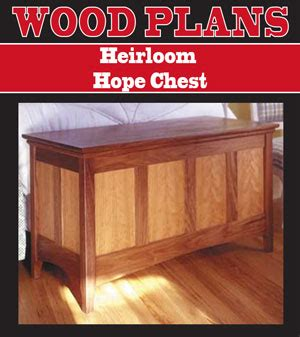 woodwork heirloom hope chest woodworking plan  plans
