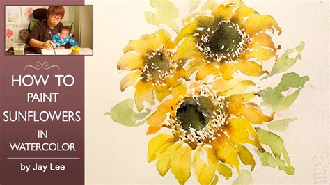[lvl4] How To Paint Sunflowers In Watercolor Youtube