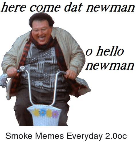 Hello Newman Meme - 25 best memes about dank memes and newman dank memes and newman memes