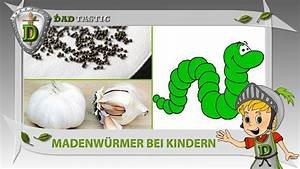 Würmer Bei Kindern Hausmittel : w rmer bei kindern nat rlich behandeln i madenw rmer spulw rmer youtube ~ Frokenaadalensverden.com Haus und Dekorationen