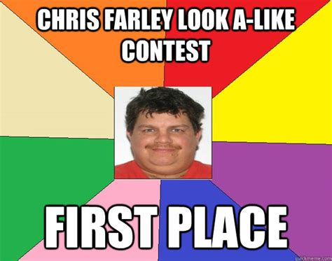 Chris Farley Memes - chris farley look a like contest first place first place quickmeme
