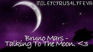 Bruno Mars Talking To The Moon Lyrics - Pics about space