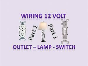 Wiring Outlets  Switches  Lamp  Light Socket For 12v And 120v  U2013 Diy Off Grid And On Grid