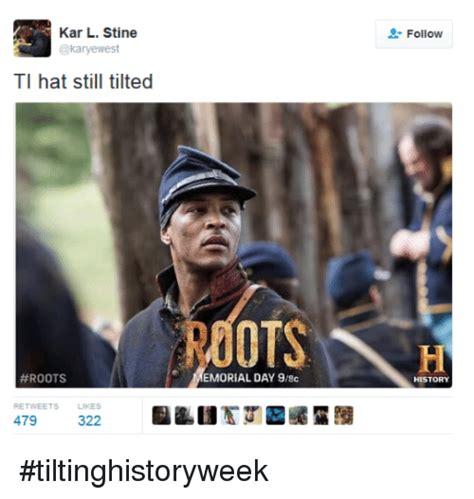 Ti Meme - kar l stine west ti hat still tilted roots retweets likes 479 322 emorial day 98c follow