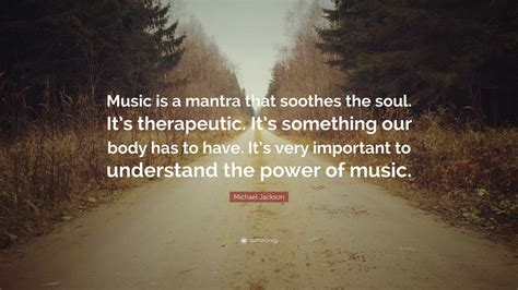 michael jackson quote    mantra  soothes