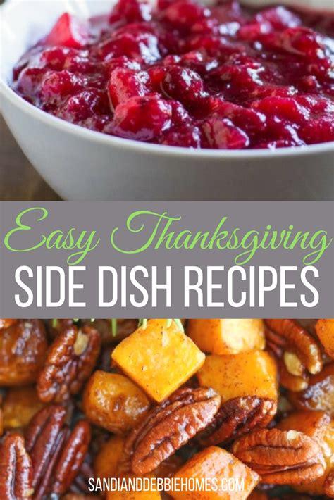 best side dish recipes 25 easy thanksgiving side dish recipes sandi clark and debbie miller oc real estate