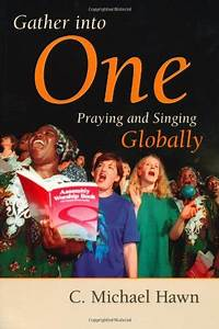 Gather into One: Praying and Singing Globally.