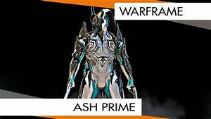 Warframe Ash Prime Has Arrived YouTube