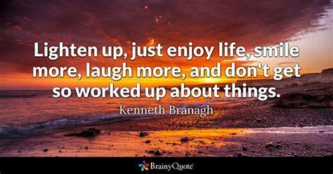 kenneth branagh lighten   enjoy life smile