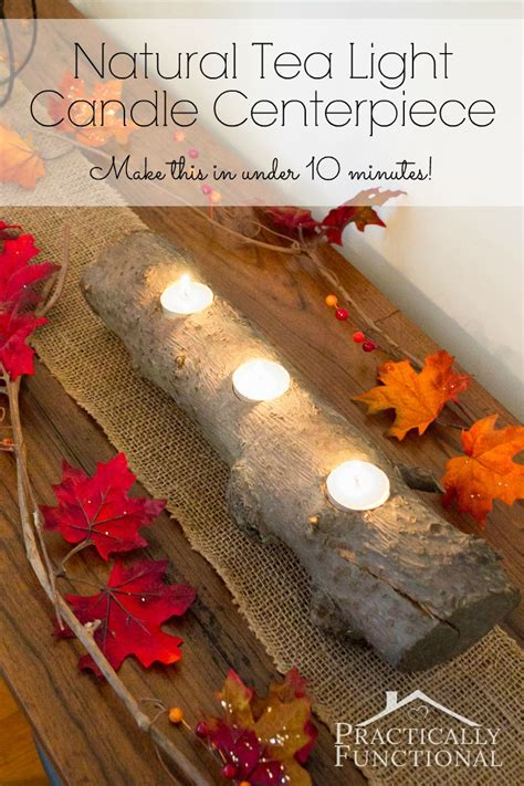 natural tea light candle centerpiece    minutes