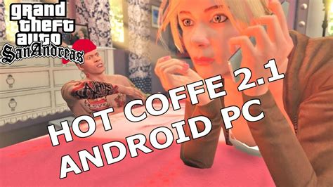 We support all android devices such as samsung, google features: Mod Hot Coffee PC Y ANDROID PARA GTA SAN ANDREAS 2020 - YouTube