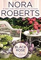 black rose   garden   nora roberts reviews discussion bookclubs lists
