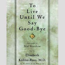 To Live Until We Say Good Bye By Elisabeth Küblerross  Nook Book (ebook)  Barnes & Noble®