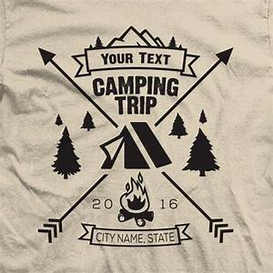 Custom Camping Trip Shirts. Add your Text