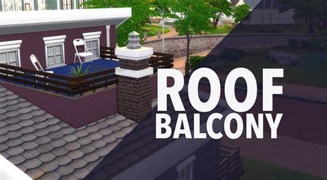 the sims 4 creative construction roof balcony diy sims