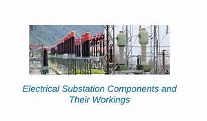 Electrical Substation Components  Workings And Their Functions